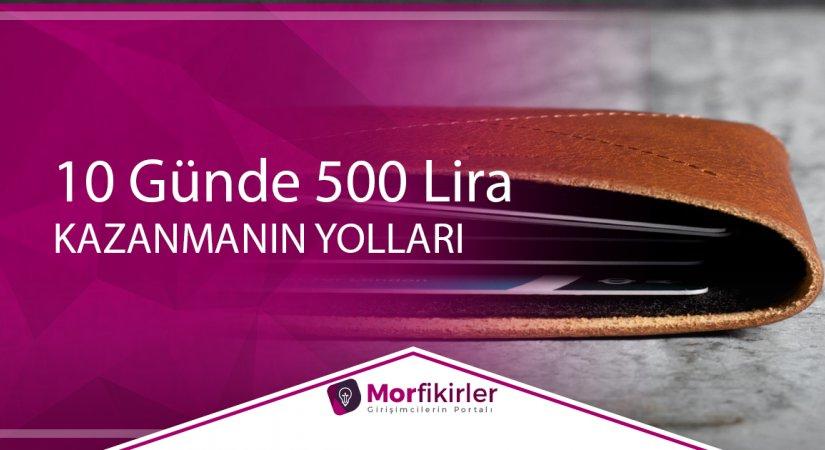 10 Günde 500 Lira Kazanmanın Yolları