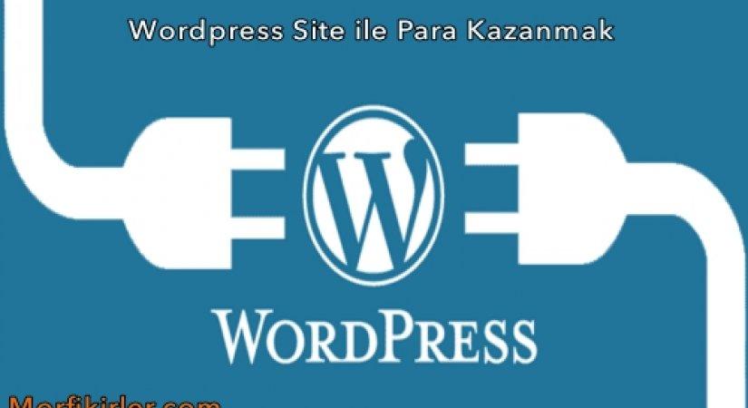 Wordpress İle İnternetten Para Kazanmak
