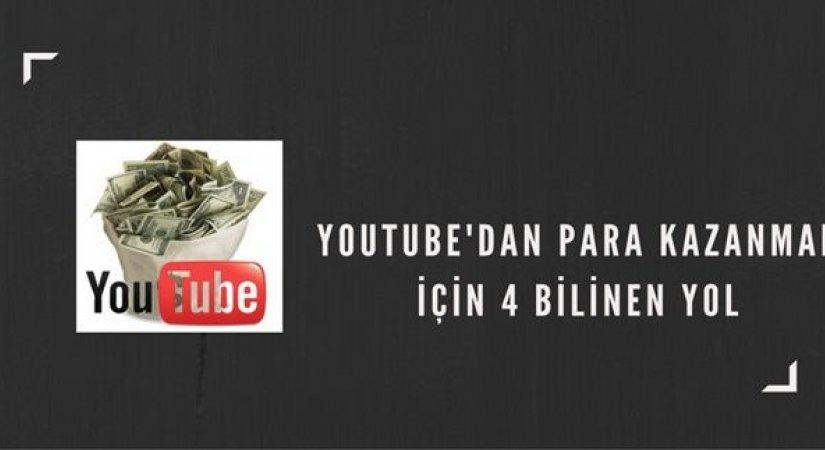Youtube'dan Para Kazanmak için 4 Bilinen Yol